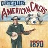 Curtis Eller's American Circus - Sinner, You Better Get Ready