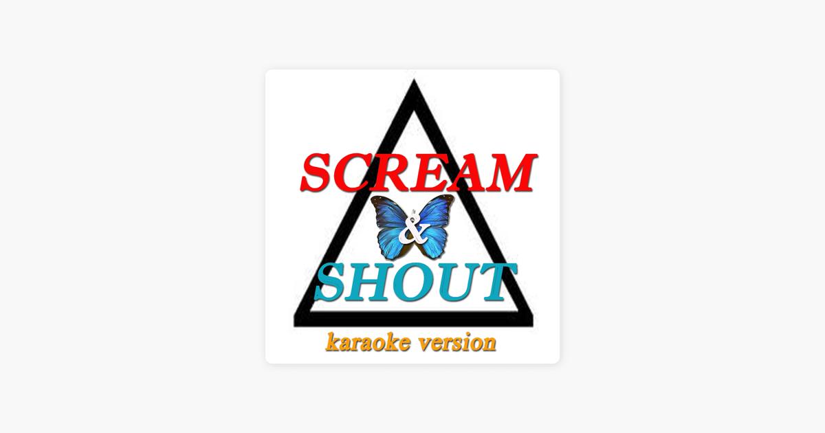 Scream & Shout (Karaoke Version) [Originally Perfomed By will i am &  Britney Spears] - Single by DJ Steven