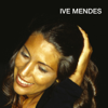 If You Leave Me Now - Ive Mendes
