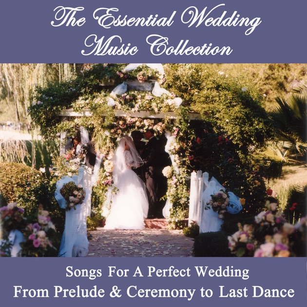 Wedding Ceremony Songs: The Essential Wedding Music Collection
