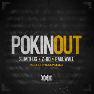 Z-Ro & Slim Thug - Pokin Out feat. Paul Wall
