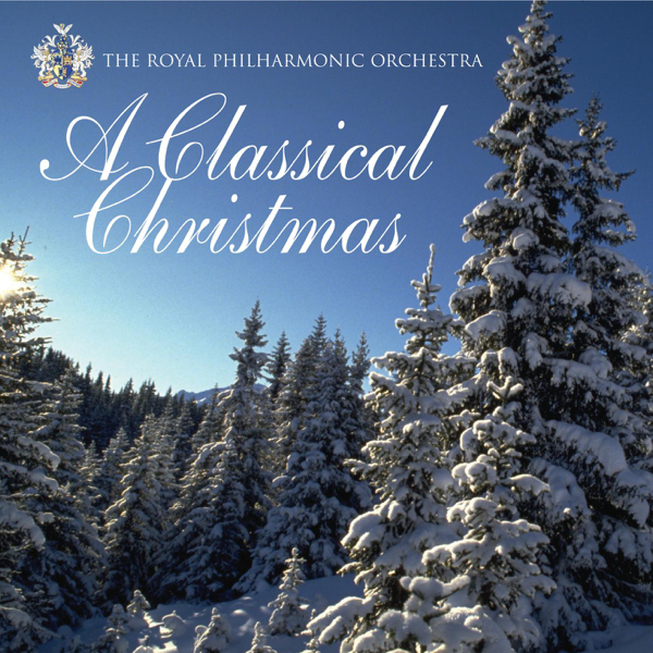 a classical christmas by royal philharmonic orchestra on apple music - Classical Christmas Music
