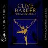 Weaveworld (Unabridged) - Clive Barker