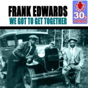 We Got to Get Together (Remastered) - Frank Edwards