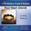 Your Heart (David) [Performance Tracks] - EP