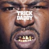 Thug Holiday, Trick Daddy