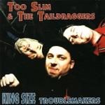 Too Slim & The Taildraggers - King Size Troublemaker
