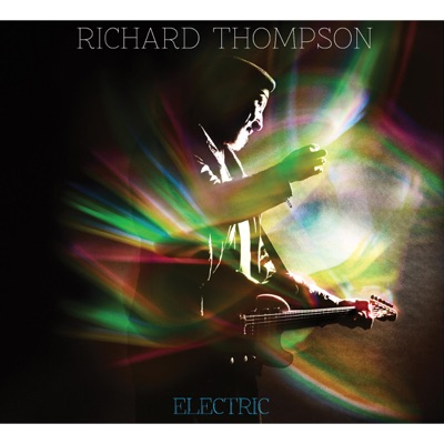 Electric (Deluxe Edition) - Richard Thompson