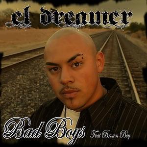 El Dreamer - Bad Boys feat. Brown Boy