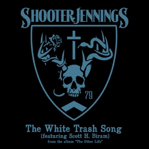 The White Trash Song (feat. Scott H. Biram) - Single Mp3 Download