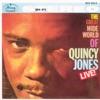 The Great Wide World of Quincy Jones: Live! (Live) ジャケット写真