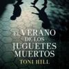 El verano de los juguetes muertos (Unabridged) - Toni Hill