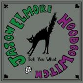Jason Elmore & Hoodoo Witch - Buckaroo