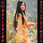 Buffy Sainte-Marie - She Used to Wanna Be a Ba