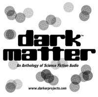 Darker Projects: Dark Matter podcast
