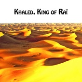 Khaled, King of Raï