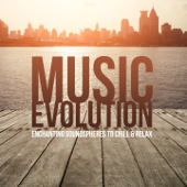 Music Evolution (Enchanting Soundspheres to Chill & Relax)