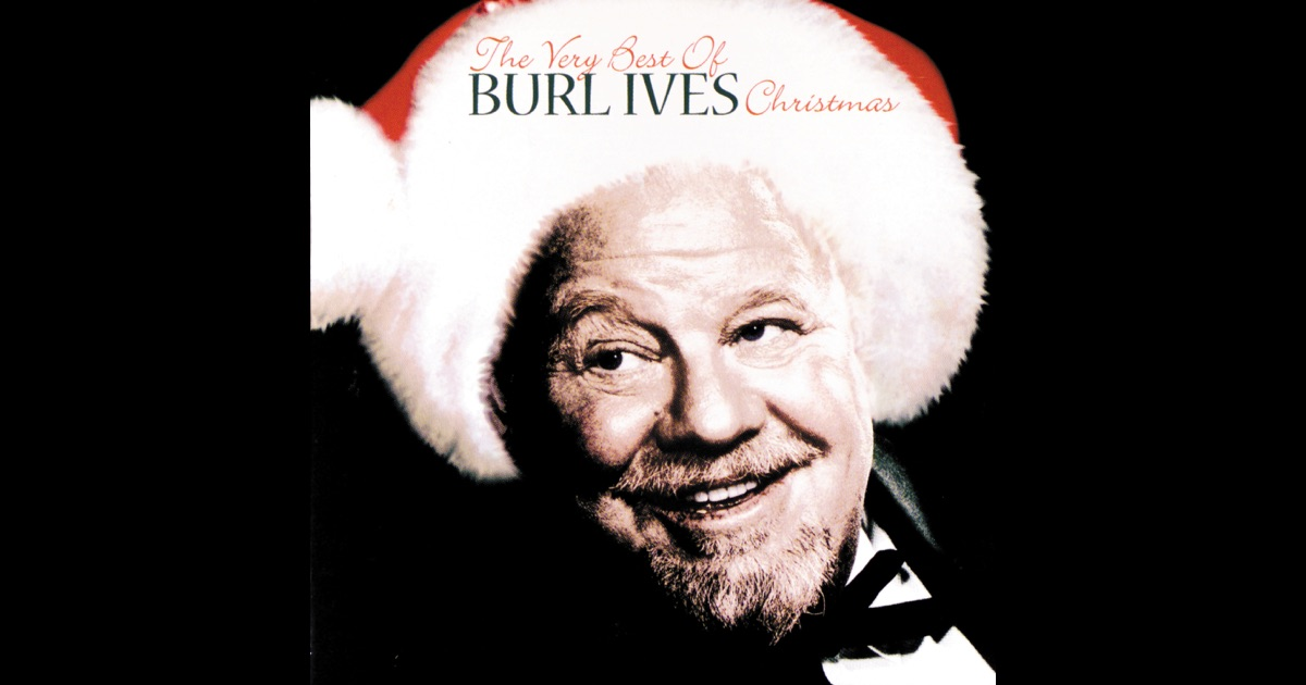 The very best of burl ives christmas by burl ives on apple for The ives