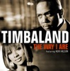 The Way I Are / Give It to Me (Laugh At 'Em) - Single, Timbaland