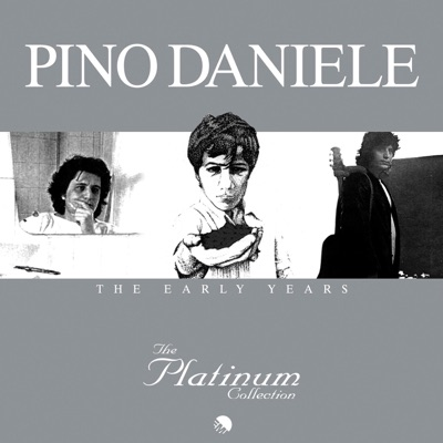 The Platinum Collection: The Early Years - Pino Daniele
