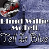 Tell It Blue - [The Dave Cash Collection], Blind Willie McTell