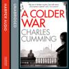 Charles Cumming - A Colder War (Unabridged) artwork