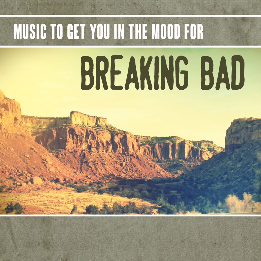 Various Artists - Music to Get You in the Mood for Breaking Bad