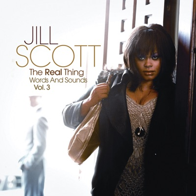 The Real Thing: Words & Sounds, Vol. 3 - Jill Scott
