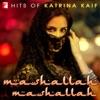 Hits of Katrina Kaif - Mashallah Mashallah