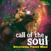 Call of the Soul - Devotional Fusion Music