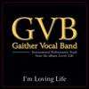 I'm Loving Life Performance Tracks - EP, Gaither Vocal Band