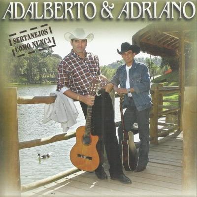 Sertanejo Como Nunca - Adalberto e Adriano