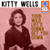 Your Wild Life's Gonna Get You Down (Remastered) - Kitty Wells