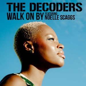 Walk On By (feat. Noelle Scaggs) - Single