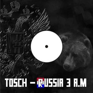Tosch - Russia 3 a.m. (Tosch Power Play)