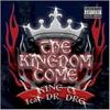 The Kingdom Come, Dr. Dre & King T.