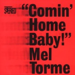 Mel Tormé - Comin' Home Baby