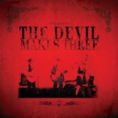 The Devil Makes Three - Chained to the Couch