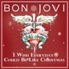 I Wish Everyday Could Be Like Christmas - Single, Bon Jovi