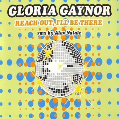 Reach Out, I'll Be There (Remix By Alex Natale) - EP - Gloria Gaynor