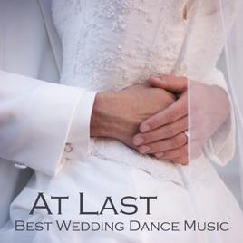At Last Best Wedding Dance Music