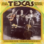 Old-Time Texas String Bands, Vol. 1 - Texas Farewell