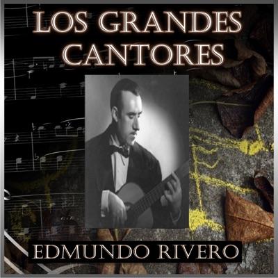 Los Grandes Cantores - Edmundo Rivero