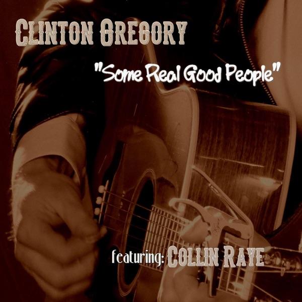 Some Real Good People (feat. Collin Raye) - Single