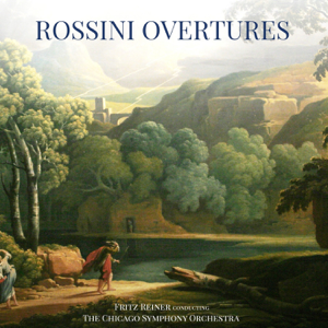 Fritz Reiner & Chicago Symphony Orchestra - Rossini Overtures