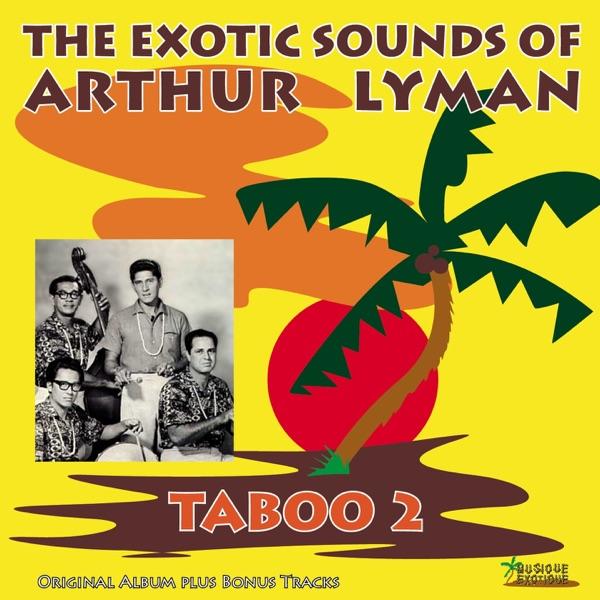Disc Taboo 2 Bonus Track Version Arthur Lyman Дороти ле мэй, хони уайлдер, кевин джеймс и др. cancioneros