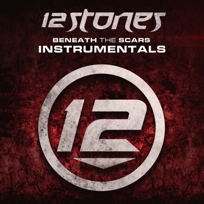 Beneath the Scars (Instrumentals) - 12 Stones