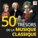 Multi-interprètes - Les 50 Trésors de la Musique Classique