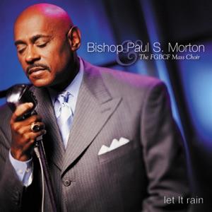 Bishop Paul S. Morton & Sr. & Bishop Paul S. Morton, Sr. - Let It Rain