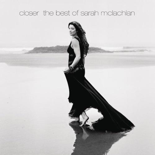 Sarah McLachlan - Closer: The Best of Sarah McLachlan (Deluxe Version)